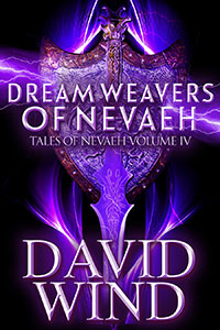 Dream Weavers of Nevaeh by David Wind
