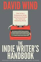 The Indie Writer's Handbook: Designed for Independently Published Authors